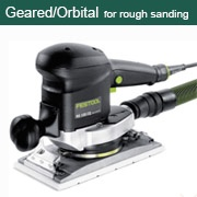 Geared/Orbital Sanders for Rough Sanding